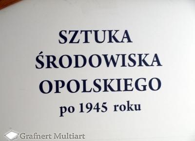Grafnert Multiart: Sztuka środowiska opolskiego po 1945 roku.