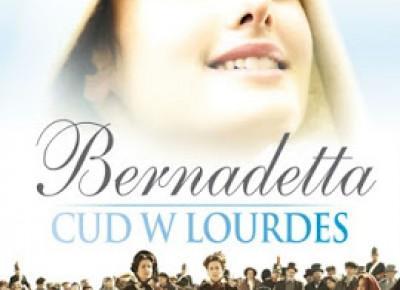 """Recenzja filmu pt.: """"Bernadetta. Cud w Lourdes""""."""