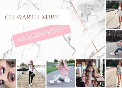 Hello Fashion | Blog lifestylowy, czyli blog o modzie, urodzie i życiu.: CO WARTO KUPIĆ NA ALIEXPRESS?