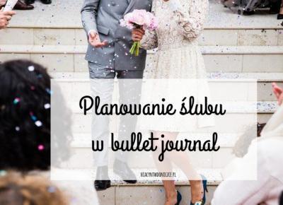 Bullet Journal #3 - Planowanie ślubu w bullet journal | Hiacynt w doniczce