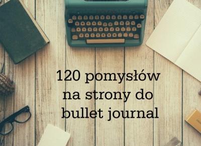 Bullet Journal #2 – 120 pomysłów na strony do Bullet journal | Hiacynt w doniczce