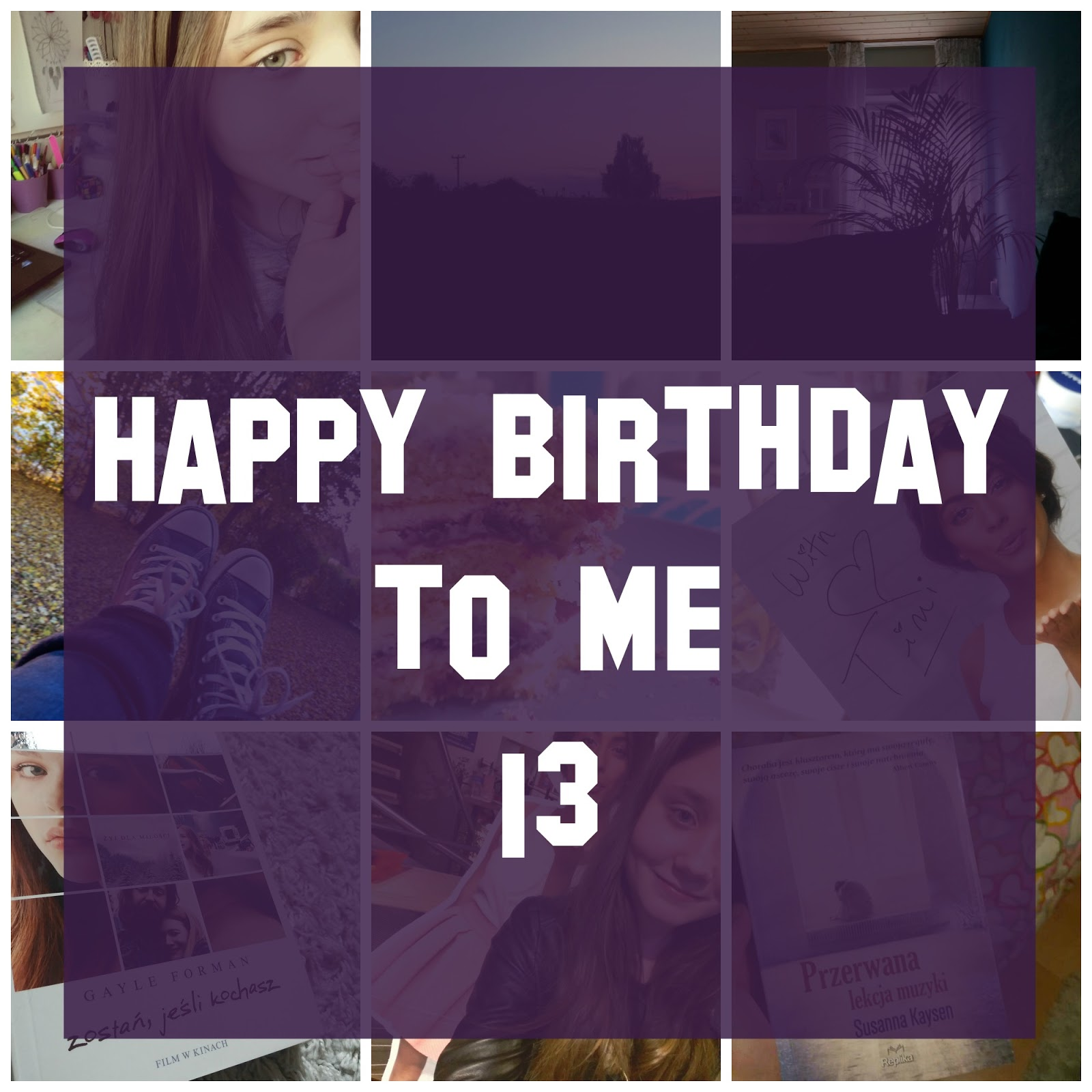 Happy birthday to me | 13
