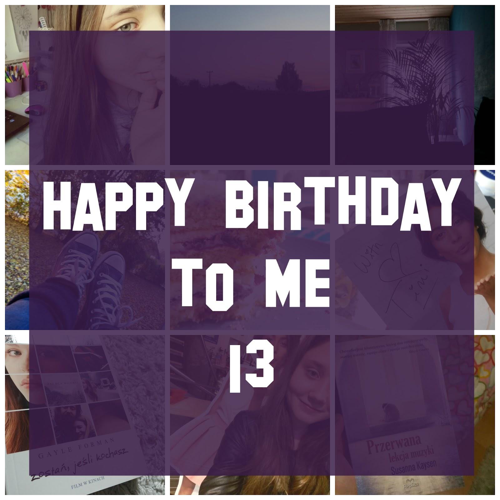 Happy birthday to me | 13