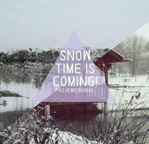 - Pasje Weroniki -: SNOW TIMEIS COMING!