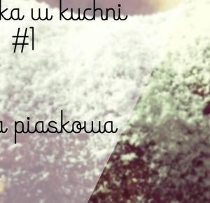 Weronika w kuchni #1 - Babka piaskowa