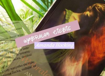 Wybrałam Ciebie - Amanda Hocking
