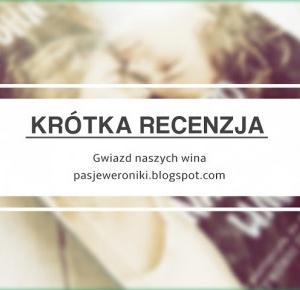 - Pasje Weroniki -: Krótka Recenzja Gwiazd naszych wina