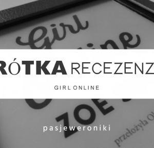 - Pasje Weroniki -: Krótka recenzja Girl Online