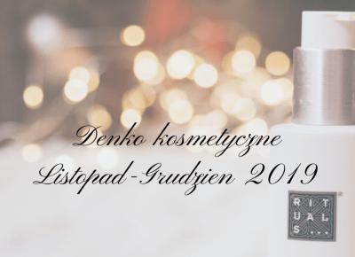Denko kosmetyczne listopad i grudzień 2019 - Porcelaindoll