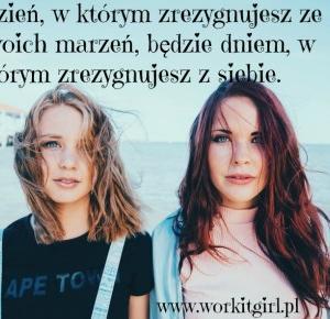 Nie poddawaj się! Nigdy. - Work it girl