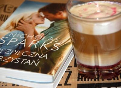 """Kawa z syropem malinowym i """"Bezpieczna przystań"""" Nicholasa Sparksa. – Przepisy"""