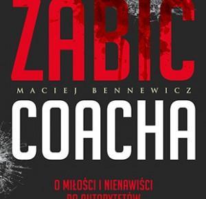 Zabić coacha | Life coaching, coaching kariery prowadzi Jacek Branas