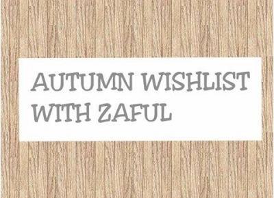 JOWITA-MICHALOWSKA BLOG: AUTUMN WISHLIST WITH ZAFUL