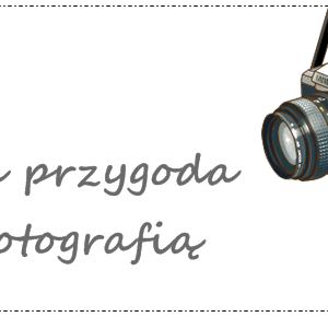 Julia Melnyczek: Moja przygoda z fotografią