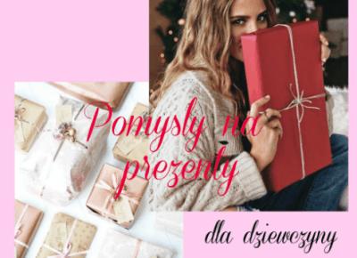 Pomysły na prezent dla dziewczyny #2