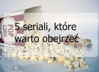 Carrrolina Blog: 5 seriali, które warto obejrzeć. #2
