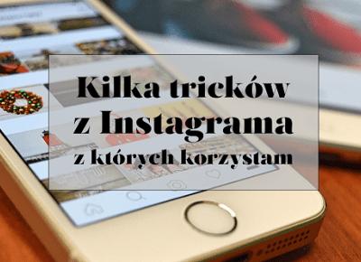 10 tricków z Instagrama (i Instastories), z których korzystam  | Cosmetics my Addiction | Beauty Blog