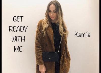 GET READY WITH ME : Kamila2K