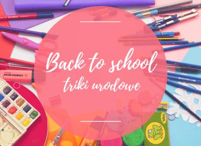 BACK TO SCHOOL / TRIKI URODOWE NIEZBĘDNE PODCZAS ROKU SZKOLNEGO – Sfera Piękna