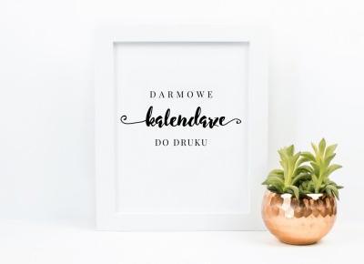 Kalendarz 2018 do druku {25 pięknych kalendarzy do pobrania} | Pasje Karoliny | w poszukiwaniu piękna