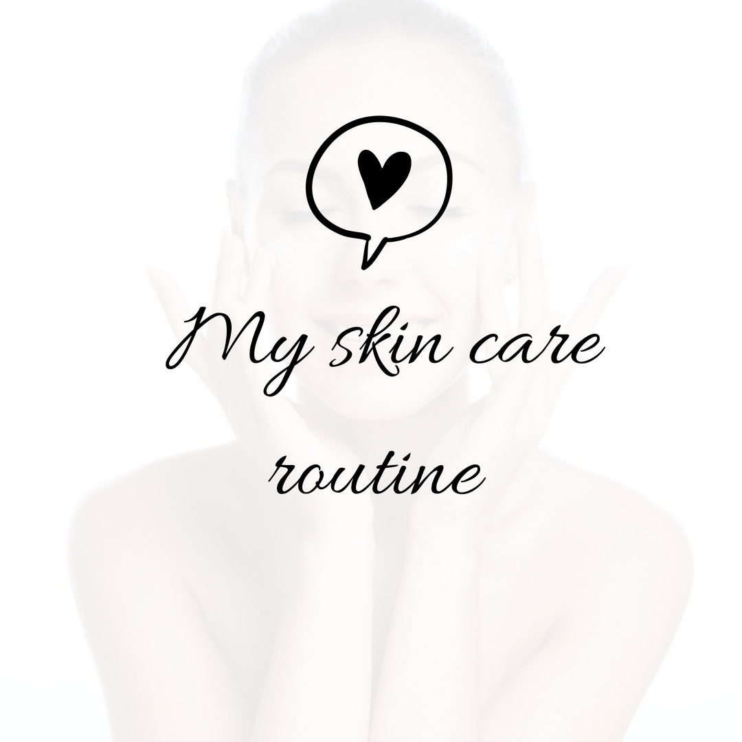 My skin care routine  - Life is my inspiration by Karolina Zygmunt