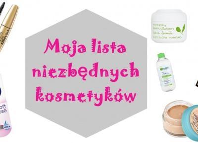 Moja lista niezbędnych kosmetyków
