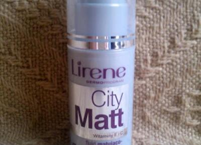 Włosomaniaczka i kosmetyczne pokusy: 1465. Recenzja: Lirene City Matt fluid matująco-wygładzający