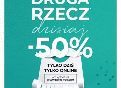 DRUGA RZECZ - 50 % tylko dziś, tylko w sklepie HOME&YOU;
