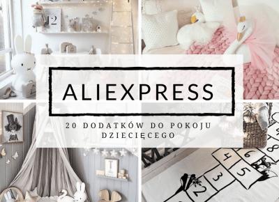 20 DODATKÓW DO POKOJU DZIECIĘCEGO Z ALIEXPRESS