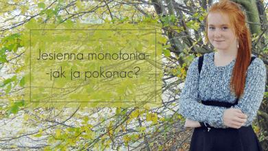 Written By Life : JESIENNA MONOTONIA- JAK JĄ POKONAĆ?
