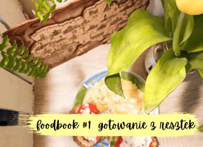 Koci punkt widzenia: Foodbook #1 | jak gotować z resztek? Zero waste