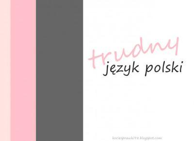 Koci punkt widzenia: Trudny język polski