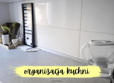 Koci punkt widzenia: Domowe porady | Organizacja małej kuchni (krok po kroku)