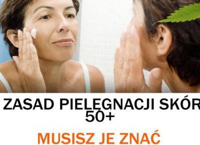 Jak zadbać o swoją skórę po pięćdziesiątce?