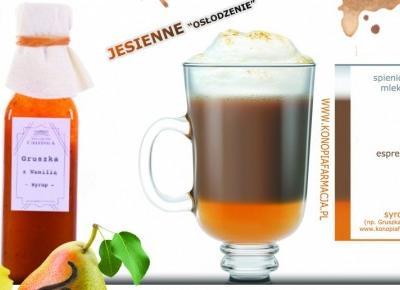 Syrop do kawy  gruszka z wanilią - magiczny dodatek na krótkie jesienne dni i długie wieczory