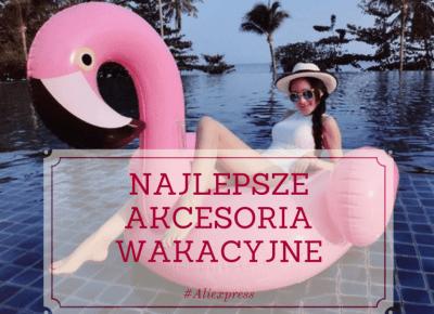 Najlepsze akcesoria plażowe z Aliexpress - Czynniki Pierwsze