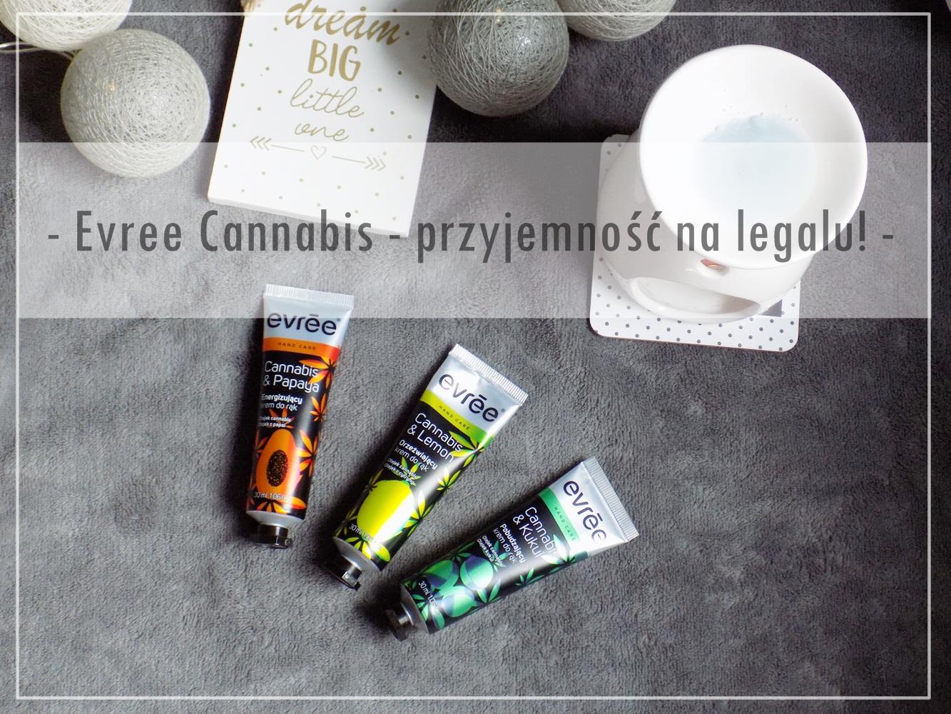 Evree Cannabis - przyjemność na legalu. | Ksanaru