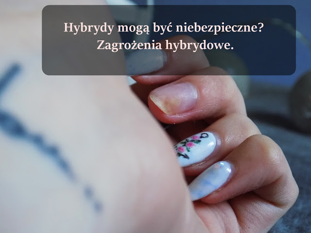 Hybrydy mogą być niebezpieczne? Zagrożenia hybrydowe. | Ksanaru - Nails & Beauty