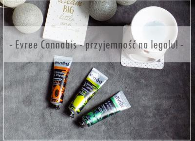 Evree Cannabis - przyjemność na legalu. - Ksanaru