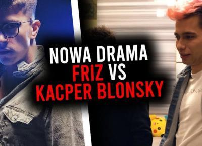 Kacper Blonsky obraża Friza - wojna między ekipami?!