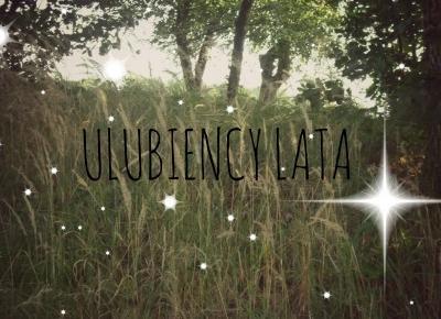 10| ULUBIEŃCY LATA
