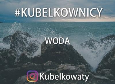 VLOG#52 - #kubelkownicy - Woda - Wyzwanie fotograficzne