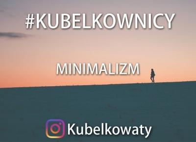 VLOG#42 - #kubelkownicy - Minimalizm