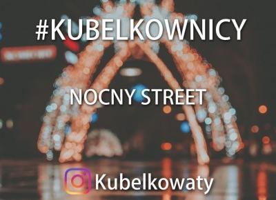 VLOG#36 - #kubelkownicy - Nocny street - paczka od Xiaomi
