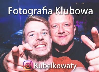 Ponad 2 lata pracowałem jako fotograf klubowy!