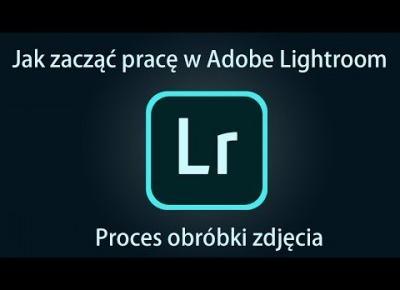 Adobe Lightroom - Pierwsze kroki