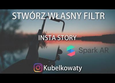 STWÓRZ FILTR W INSTA STORY DLA SWOICH ODBIORCÓW!