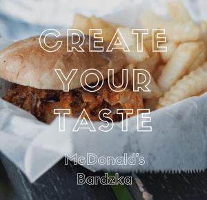 Create Your Taste McDonald's Bardzka | Lubię Wpierdzielać