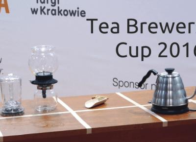 Tea Brewers Cup 2016 - relacja prosto z Krakowa — Piewcy Teiny