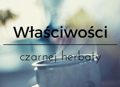 Właściwości czarnej herbaty — Piewcy Teiny